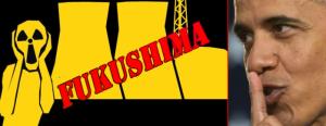 Obama Hush on Fukushima